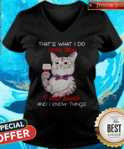 Vip Black Cat That's What I Do I Drink Wine I Hate People And I Know Things V-neck