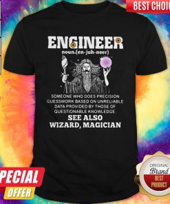 Vip Engineer Someone Who Does Precision Guess Work Based On Questionable Knowledge See Also Wizard Magician Shirt