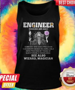 Vip Engineer Someone Who Does Precision Guess Work Based On Questionable Knowledge See Also Wizard Magician Tank Top