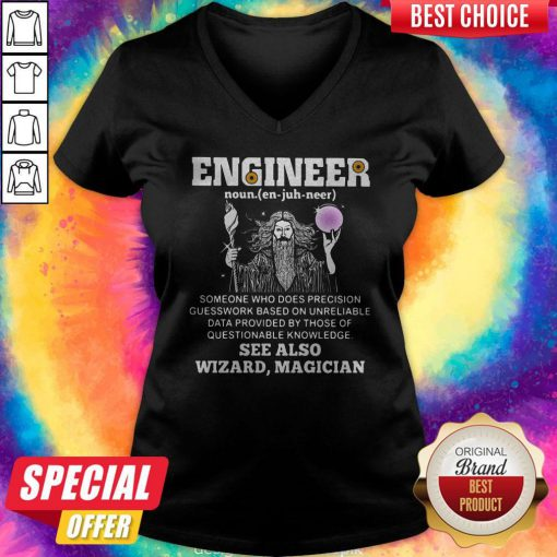 Vip Engineer Someone Who Does Precision Guess Work Based On Questionable Knowledge See Also Wizard Magician V-neck