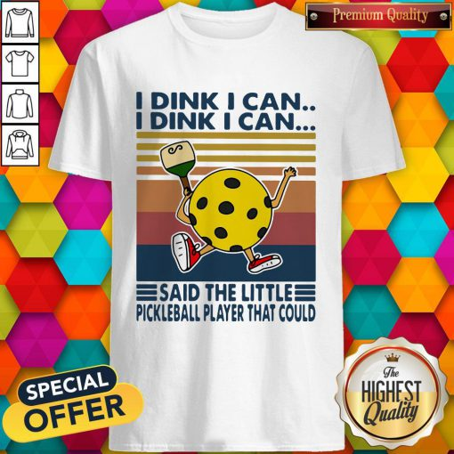 Vip I Dink I Can Said The Little Pickleball Player That Could Vintage Retro Shirt