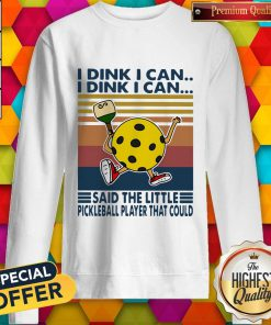Vip I Dink I Can Said The Little Pickleball Player That Could Vintage Retro Sweatshirt