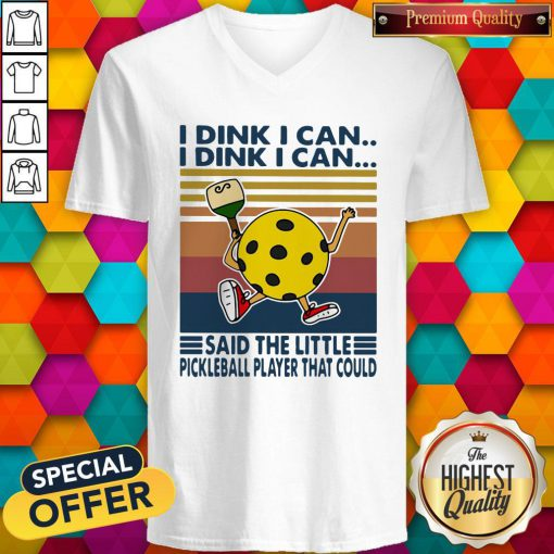 Vip I Dink I Can Said The Little Pickleball Player That Could Vintage Retro V-neck