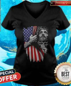 Vip Jesus Don't Be Afraid Just Have Faith Mask American Flag Independence Day V-neck