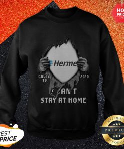 Blood Inside Me Hermes Makes Delivery Easy Covid 19 2020 I Can't Stay At Home Sweatshirt