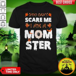 Cute Halloween You Can't Scare Me I Am A Mom Ster Shirt