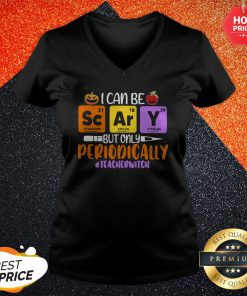 Funny I Can Be But Only Periodically Teacher Witch V-neck