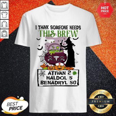 Halloween Nurse I Think Someone Needs This Brew Ativan 2 Haldol 5 Benadryl 50 Shirt