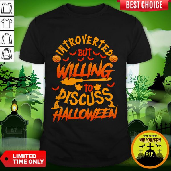 Introverted But Willing To Discuss Halloween Shirt