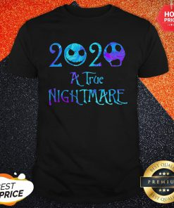 Jack Skellington And Sally 2020 A True Nightmare Halloween Shirt