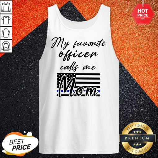 My Favorite Officer Calls Me Mom Tank Top