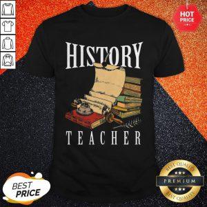Nice World History Teacher Historian Professor Educator Academic Major Shirt
