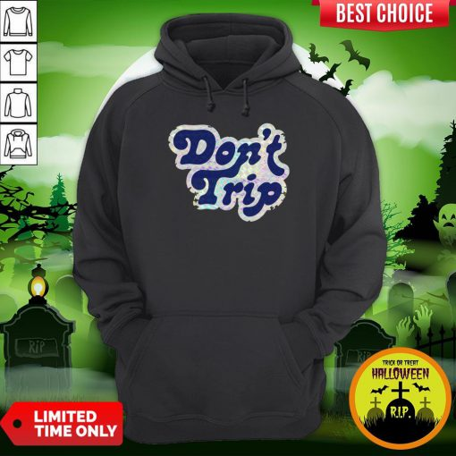 Official Don't Trip Hoodie