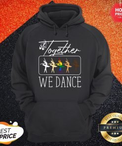 Premium Together We Dance LGBT Hoodie