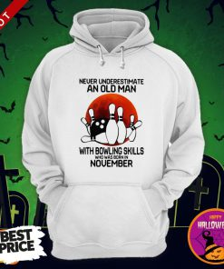 So Never Underestimate An Old Man With Bowling Skills Who Was Born In November Sunset Halloween Hoodie