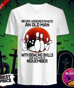 So Never Underestimate An Old Man With Bowling Skills Who Was Born In November Sunset Halloween V-neck