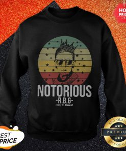 So RBG Ruth Bader Ginsburg Notorious Ready To Dissent Vintage Sweatshirt
