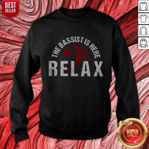 The Bassist Is Here Relax Sweatshirt