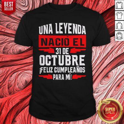Una Leyenda Nacio el 31 De Octubre Shirt