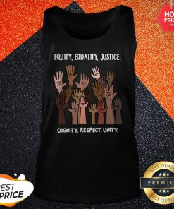 Vip Equity Equality Justice Dignity Respect Unity Tank Top