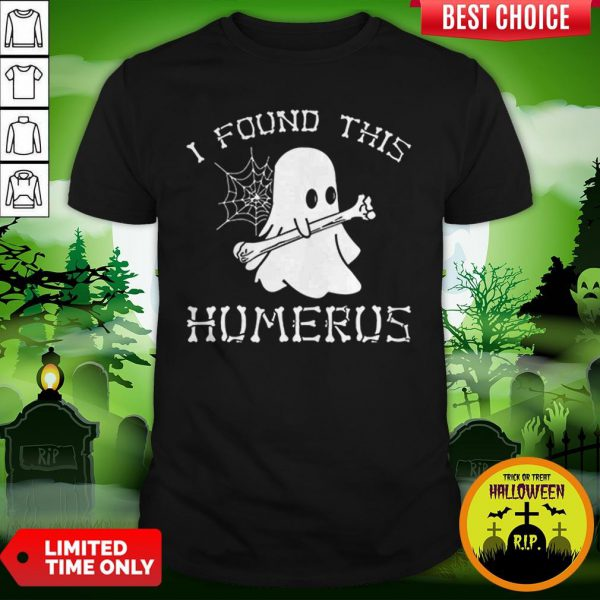 Vip Halloween I Found This Humerus Ghost Shirt
