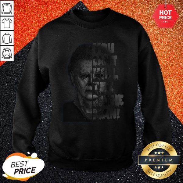 Vip Horror Movie Characters You Can't Kill The Boogey Man Sweatshirt