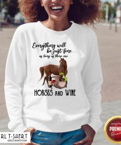 Alright Will Be Just Fine As Long As There Are Horses And Wine V-neck- Design By Girltshirt.com