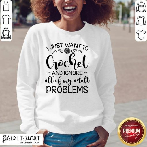 Anymore I Just Wanna Crochet And Ignore All Of My Adult Problems V-neck - Design By Girltshirt.com