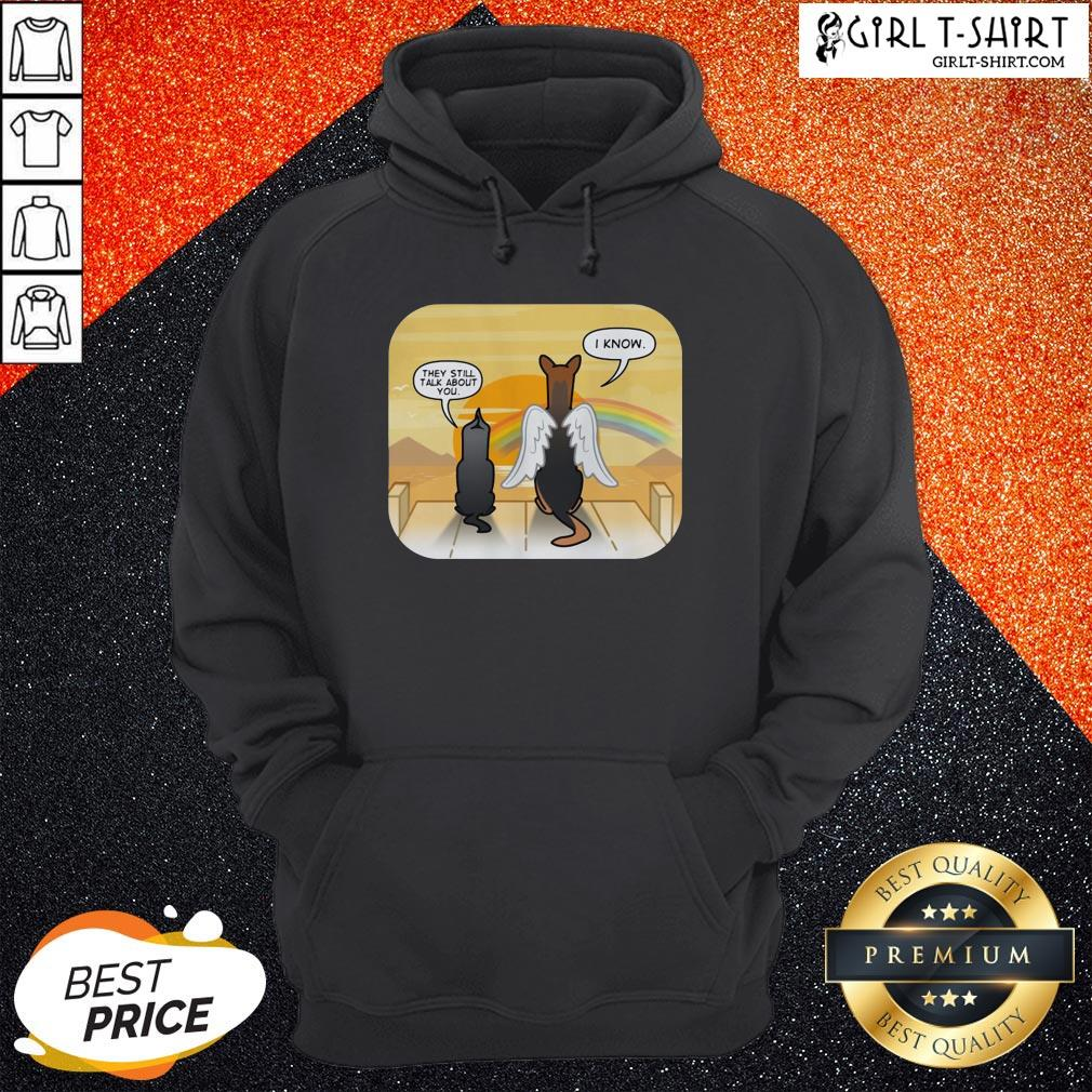 Are They Still Talk About You I Know Dog Hoodie - Design By Girltshirt.com