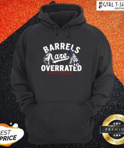 Barrels Are Overrated Los Angeles Hoodie