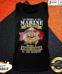 Being A Marine Is A Choice Marine Veteran Is An Honor Tank Top
