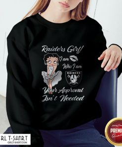 Betty Boop Oklahoma Raiders Girl I Am Who I Am Your Approval Isn't Needed Sweatshirt