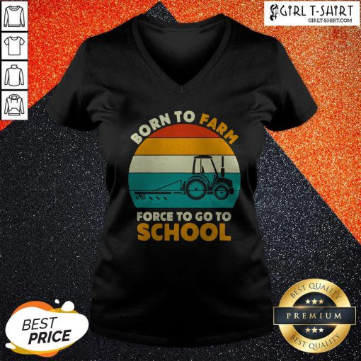 Born To Farm Forced To Go To School Vintage V-neck