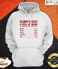 Come Always Give A 100% at Work Mon Tues Wed Thurs Fri Red Hoodie - Design By Girltshirt.com