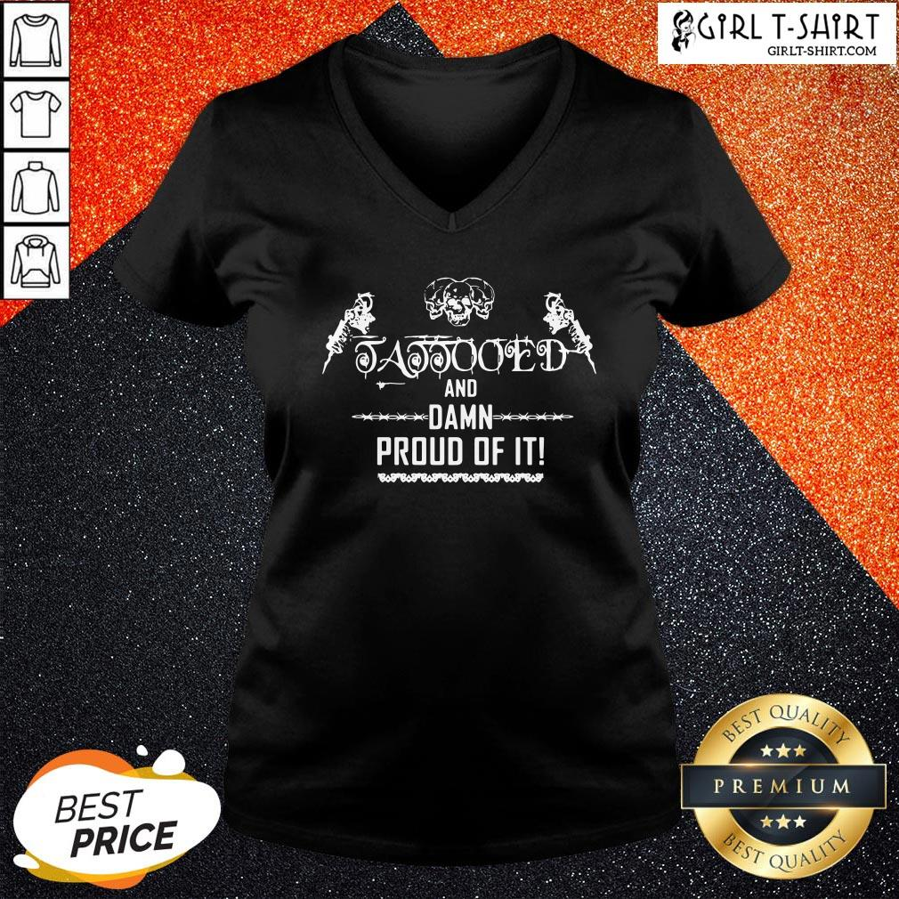 Cool Tattooed And Damn Proud Of It V-neck - Design By Girltshirt.com