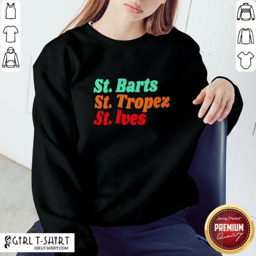 Crazy StBarts StTropez StIves Sweatshirt - Design By Girltshirt.com