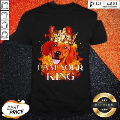 Dachshund I Am Your King Shirt