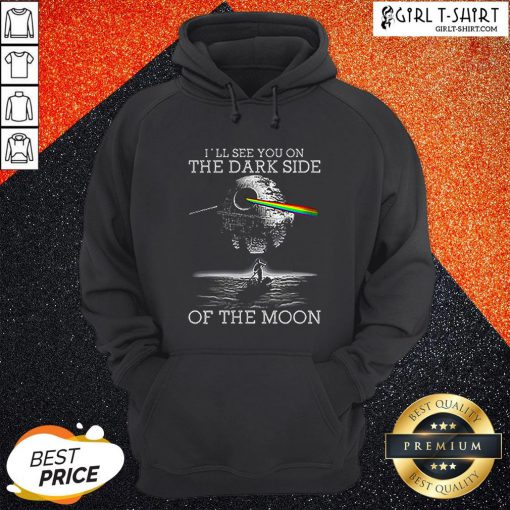 Death Star I'll See You On The Dark Side Of The Moon Hoodie