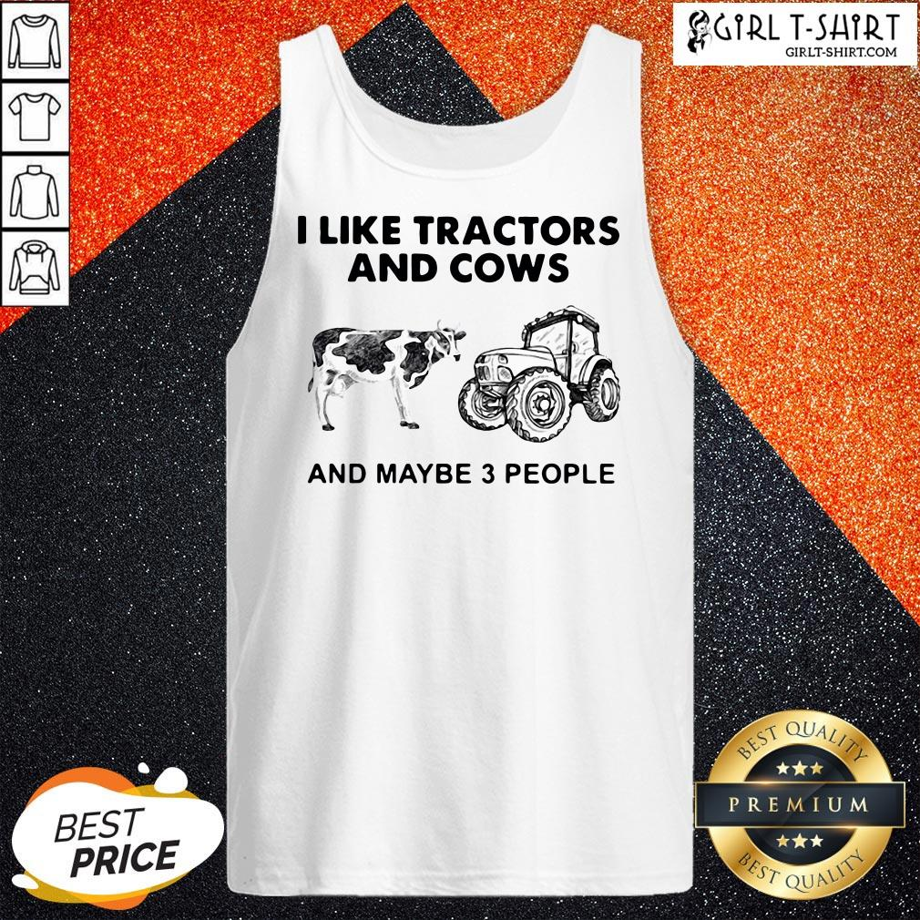 Do I Like Tractors And Cows And Maybe 3 People Tank Top - Design By Girltshirt.com