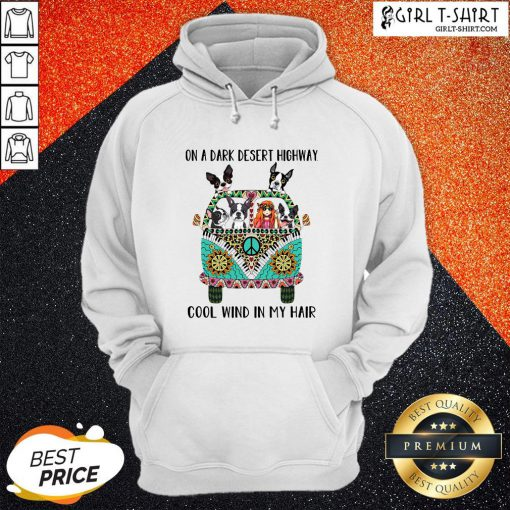 Drunk Boston Terrier And Hipper Girl On A Dark Desert Highway Cool Wind In My Hair Hoodie - Design By Girltshirt.com