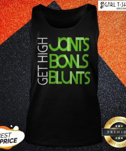 Get High Joints Bowls Blunts Tank Top