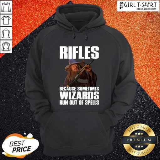 Good Rifles Because Sometimes Wizards Run Out Of Spells Hoodie - Design By Girltshirt.com