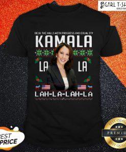 Harris Deck The Halls With Progress And Equality Kamala Lah La Lah La Christmas Shirt