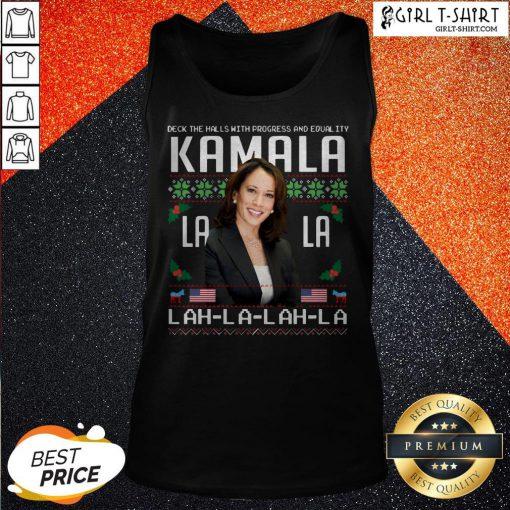 Harris Deck The Halls With Progress And Equality Kamala Lah La Lah La Christmas Tank Top
