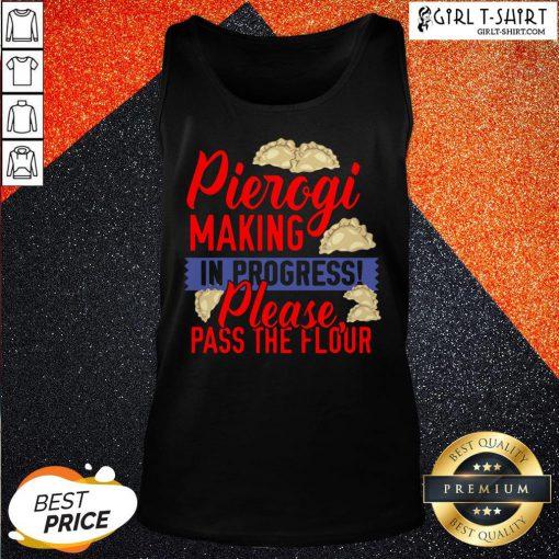 How Pierogi Making In Progress Please Pass The Flour Tank Top - Design By Girltshirt.com