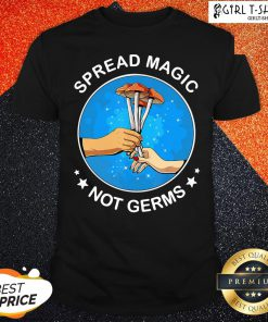 How Spread Magic Not Germs Mushroom Shirt - Design By Girltshirt.com