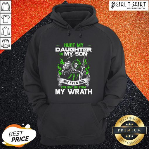 Hurt My Daughter Or My Son Not Even God Can Save Hoodie