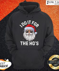 I Do It For The Ho's Inappropriate Christmas Santa Claus Hoodie