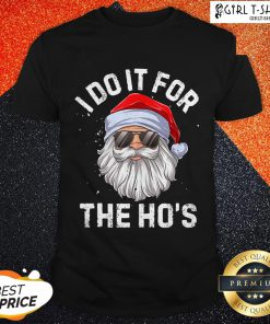 I Do It For The Ho's Inappropriate Christmas Santa Claus Shirt