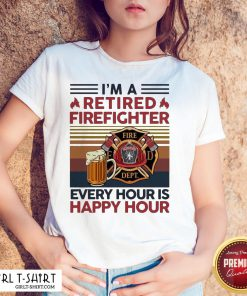 I'm A Retired Firefighter Every Hour Is Happy Hour Vintage Sweatshirt - Design By Girltshirt.com